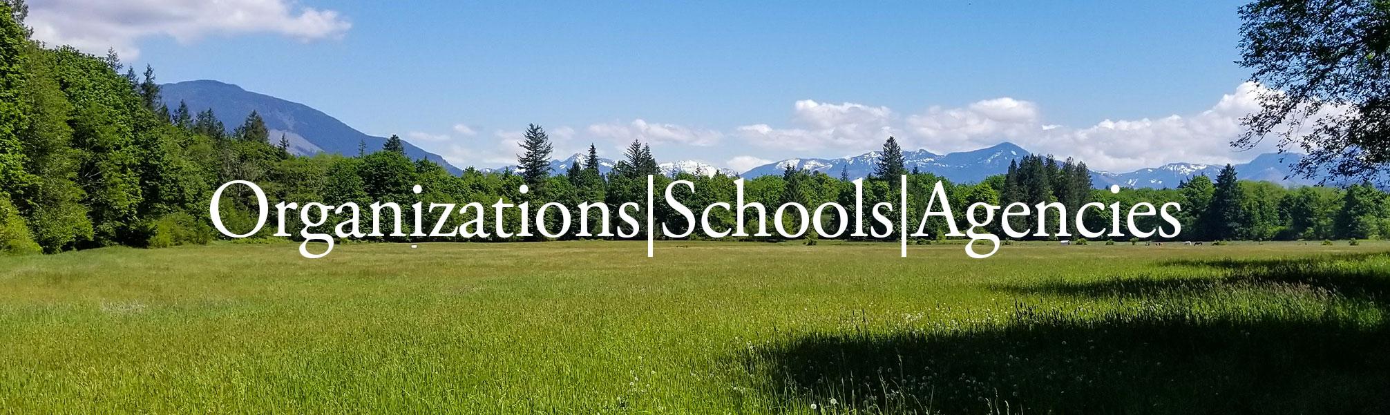 organizations, schools, agencies